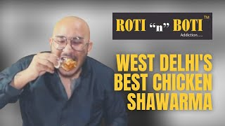 "Roti ""n"" Boti   West Delhi's Best Chicken Shawarma   Serving Since 2010"