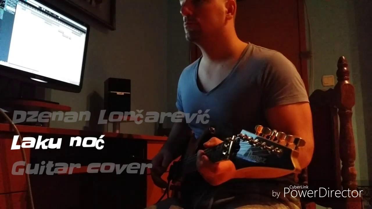 Dzenan Loncarevic Laku Noc Guitar Chords Chordify
