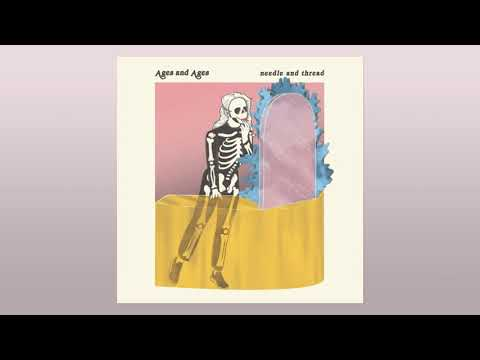 Ages and Ages - Needle and Thread