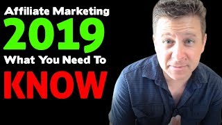 Affiliate Marketing In 2019 - What You Need To Know