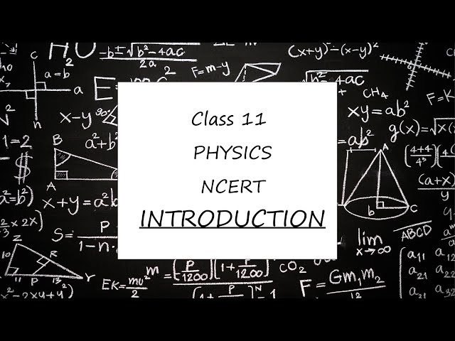 Class 11 Physics | Brief Introduction of Physics | Ncert, Cbse
