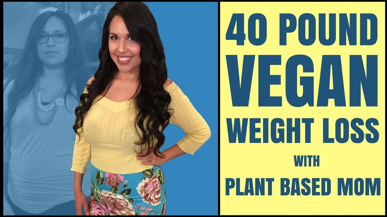40 LB Vegan Weight Loss on a Whole Food Plant Based Diet ...