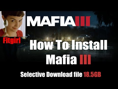 How To Install Mafia 3 Delux Edition Fitgirl Selective Download Files [18.5GB]