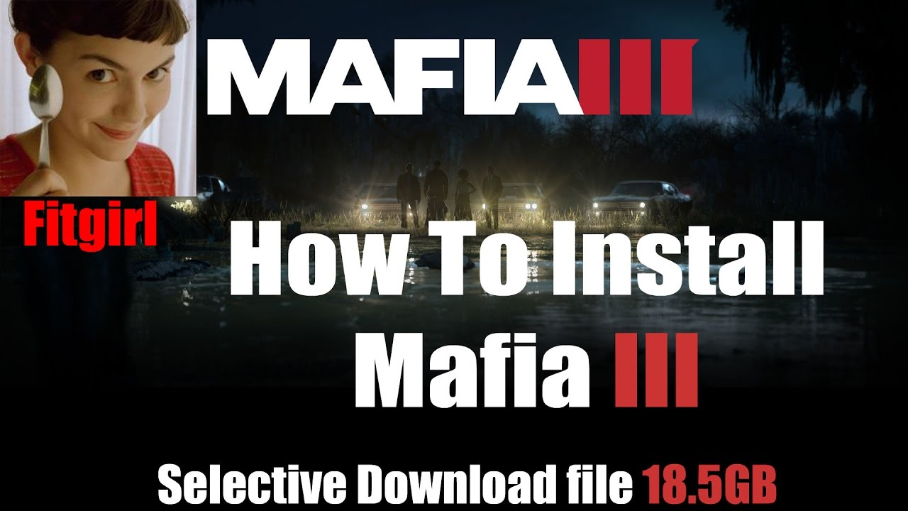 How to install mafia 3 delux edition fitgirl selective download.