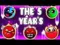 """THE 5 YEARS"" !!! - GEOMETRY DASH BETTER & RANDOM LEVELS"