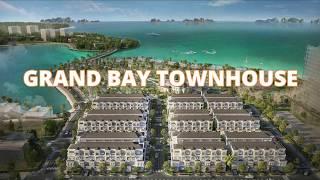 GRAND BAY TOWNHOUSES BÃI CHÁY HẠ LONG Mở Bán