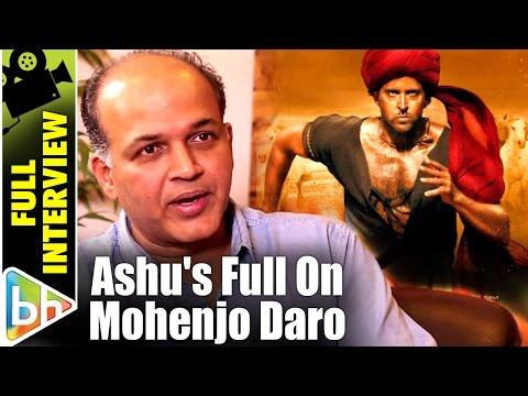 Ashutosh Gowariker | Mohenjo Daro | Hrithik Roshan | Full Interview | Aamir Khan | Shah Rukh Khan