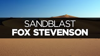 [LYRICS] Fox Stevenson - Sandblast