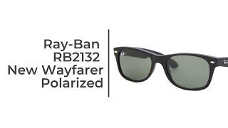 Ray-Ban RB2132 New Wayfarer Sunglasses Review