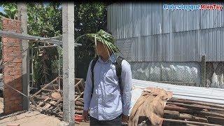 Thiện đội nón lá dừa, đến quay các Anh Chị nhóm Anh Quanh xây nhà   Cuộc Sống Quê Miền Tây 15/7/2019