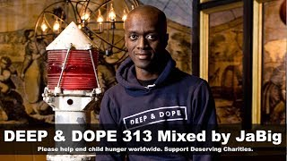 DEEP & DOPE 313 DJ Mix by JaBig - Chill Lounge 4-hour Non-Stop Music Playlist
