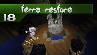 Terra Restore || 18 || Pipe Dreams