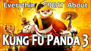 Everything GREAT About Kung Fu Panda 3!