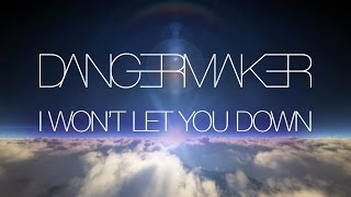 Dangermaker • I Won't Let You Down • Official Music Video