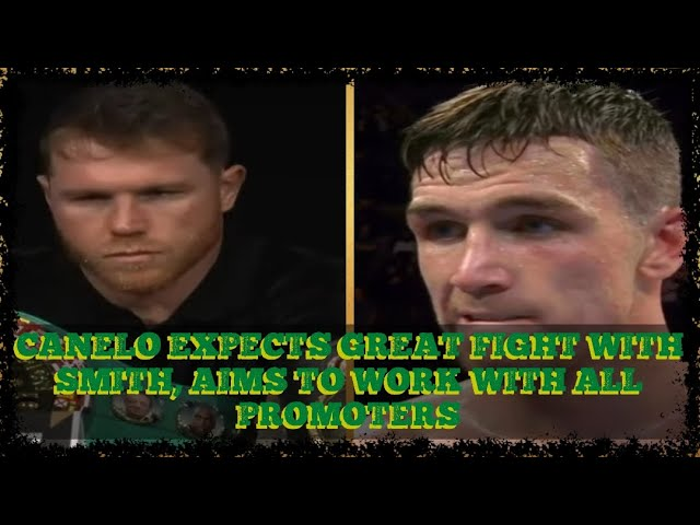 Saul Canelo Alvarez Expects Great Fight With CALLUM SMITH, Aims To Work With All Promoters