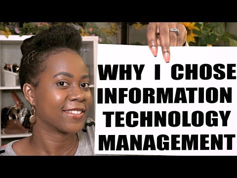 Information Technology Management: Why I Chose Information Technology Management