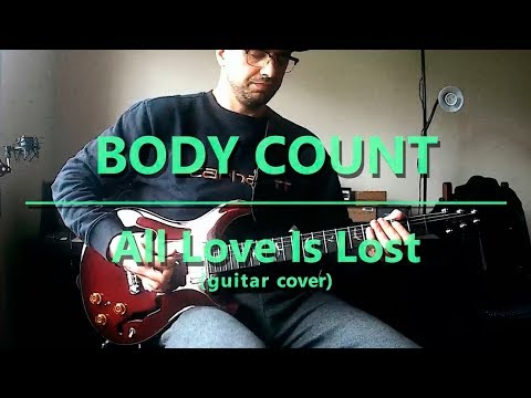 Body Count - All Love Is Lost (guitar cover)