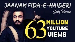 Sadiq Hussain | Jaanam Fida-e-Haideri | 2018 | Official HD Kalam