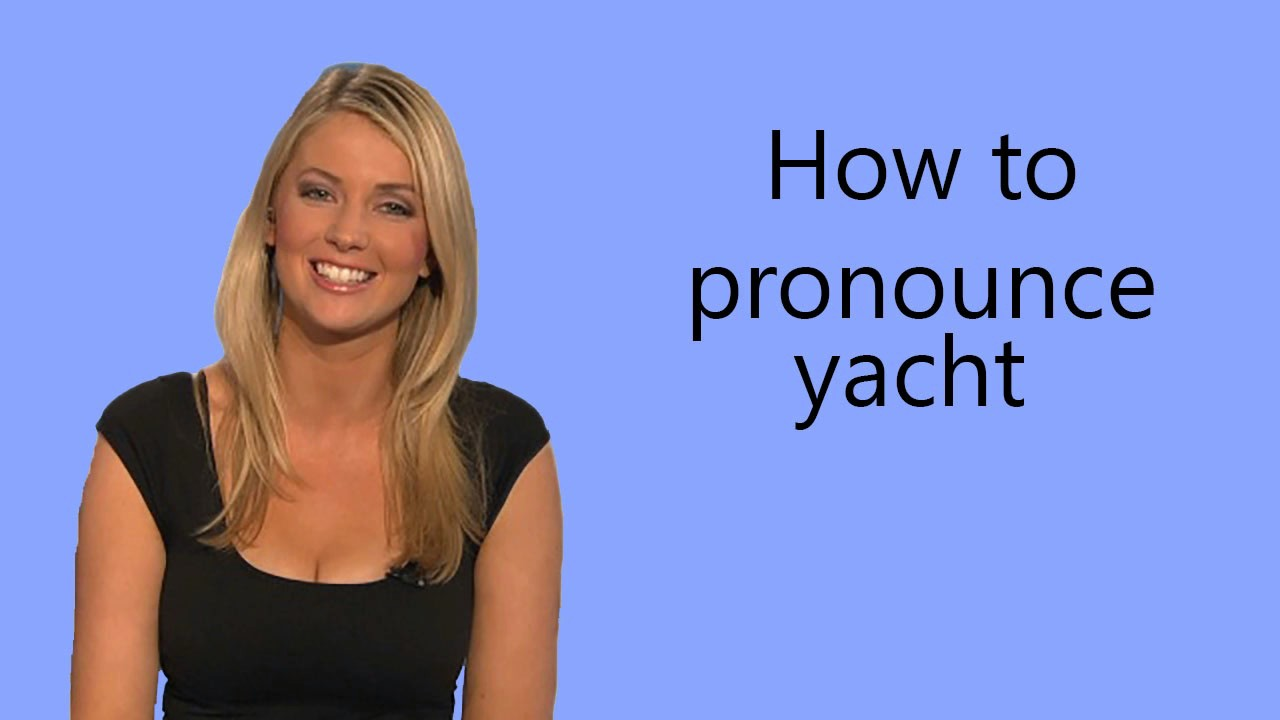 How to pronounce yacht - YouTube