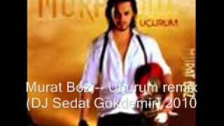 Murat Boz -- Uçurum remix (DJ Sedat Gökdemir).wmv