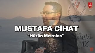 MUSTAFA CİHAT \HÜZÜN MISRALARI\