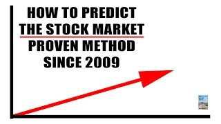 How to Predict the Stock Market! PROVEN Method Since 2009.