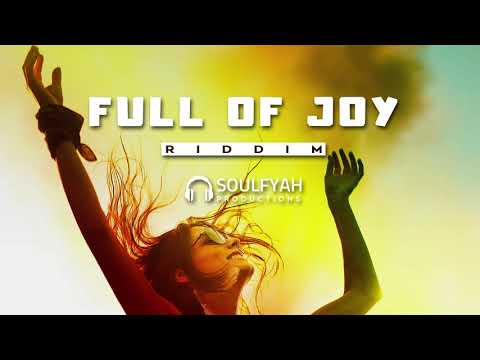 **FREE** Reggae Instrumental Beat 2019 ►FULL OF JOY RIDDIM◄ By SoulFyah Productions