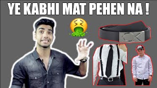 KYA ABHI BHI first copy PEHENTE HO? Worst fashion mistakes that INDIAN MEN make