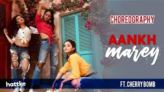 Aankh Marey X Illegal Weapon Remix Mashup | Cherry Bomb Dance Cover | Hattke