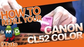 Canon CL-52 Color Cartridge : How To Refill The Cartridge