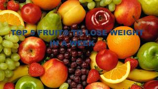 LOSE 3KG IN A WEEK (TOP 5 FRUITS TO LOSE WEIGHT)