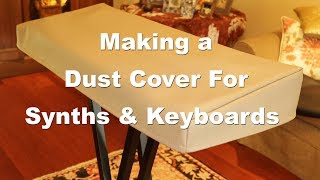 Making a Keyboard or Synthesizer Dust Cover