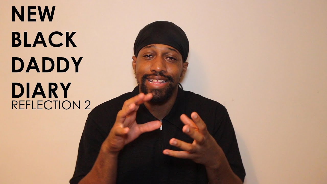 #NewBlackDaddy Diary 2 : Are Men in tune with the Birthing Process?