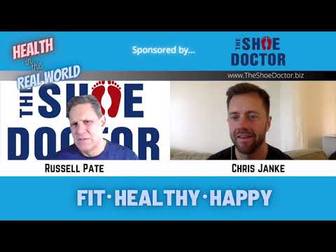 Choosing The Right Shoe Support - Health in the Real World with Chris Janke and Russell Pate