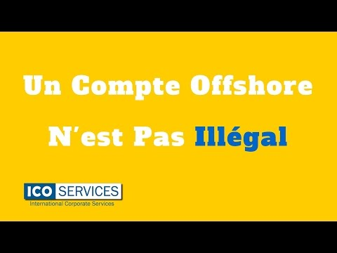 Un Compte Offshore N'est Pas Illégal [Paradis Fiscaux] - ICO Services