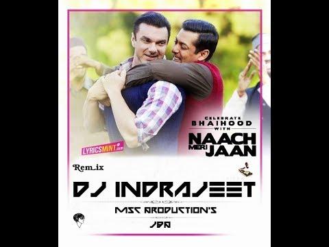 Naach Meri Jaan (Tubelight) Remix DJ InDrajeet JBP (7828780767)