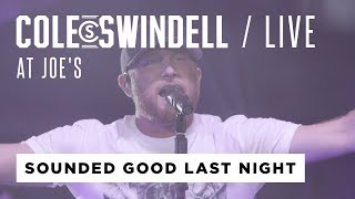 "Cole Swindell - ""Sounded Good Last Night"" (Live At Joe's)"