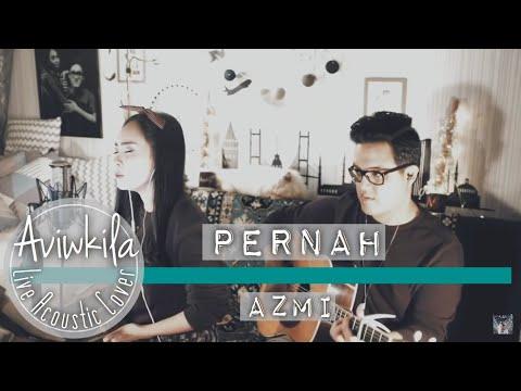 Azmi - Pernah (Aviwkila LIVE Cover)