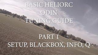 BASIC HELIORC ODIN TUNING GUIDE PART 1  BLACKBOX, SETUP, DEMO FLIGHTS, Q