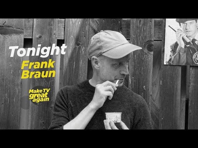 Make TV Great Again e7 - Tonight Frank Braun