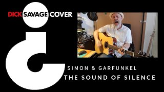 Dick Savage – The Sound of Silence (Simon & Garfunkel cover version)