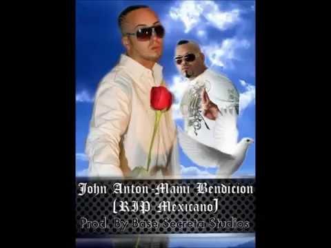 """John Anton - RIP MEXICANO - """"Mami Bendicion' LINK DESCARGA"""