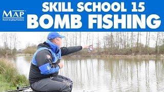 Skill School... Part 15: Bomb Fishing