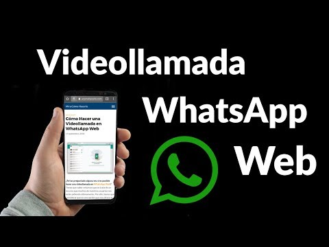 Videollamadas en WhatsApp Web ¿Cómo Hacerlas?
