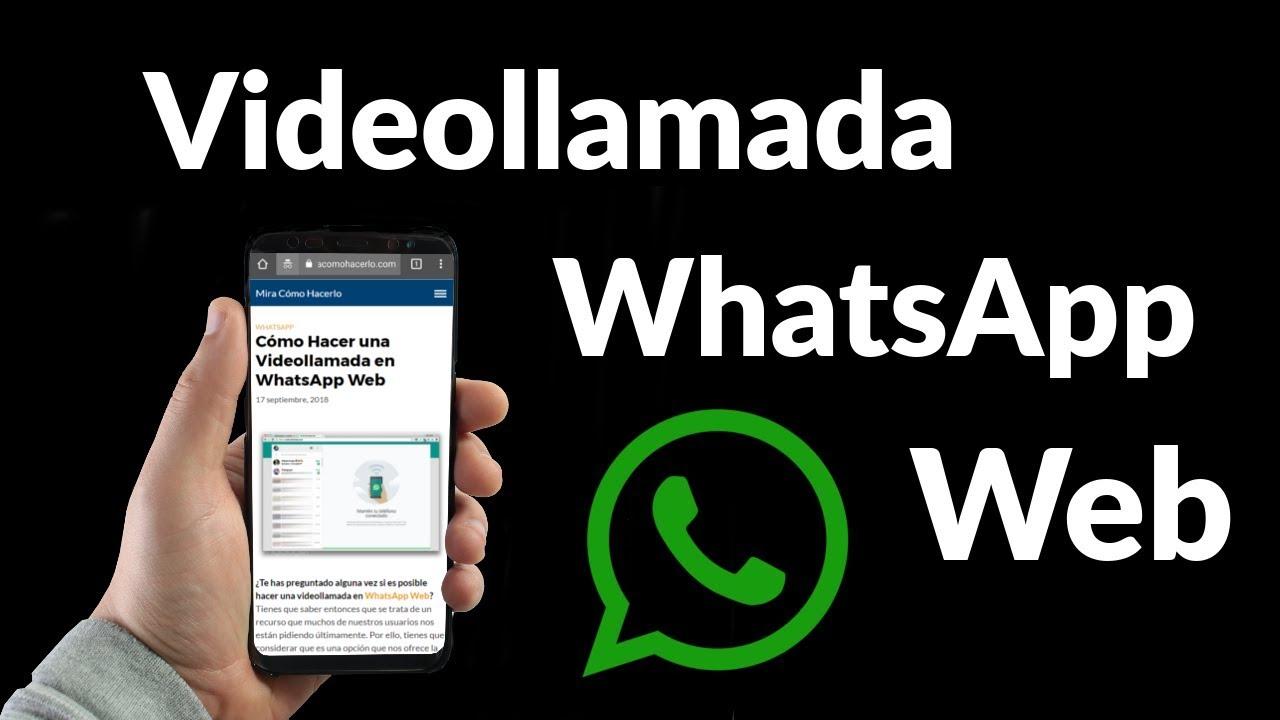 ec7646bfcb7 Aprende a Hacer Videollamadas en Whatsapp Web - Cómo Hacerlo