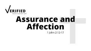 Sunday Service   12 September 2021   Assurance and Affection - 1 John 2.12-17