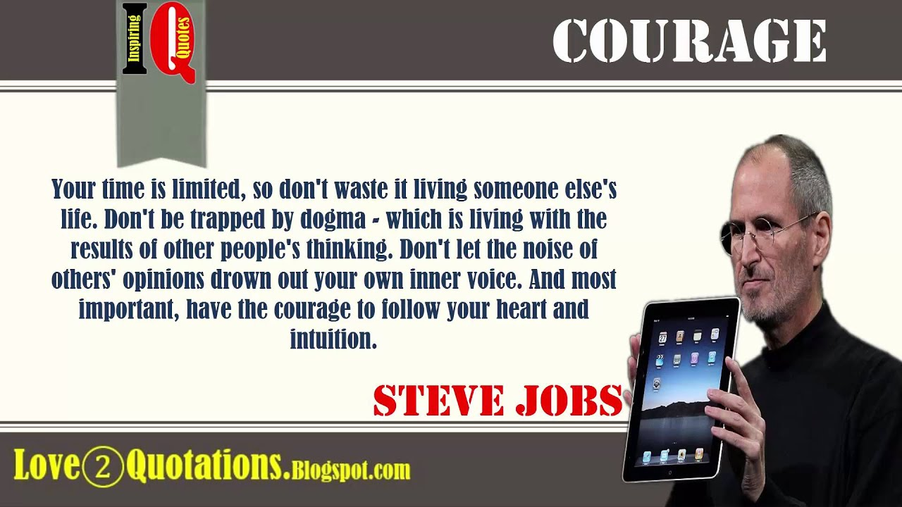 IQ # 9 » Steve Jobs Inspiring Quotes About Courage   YouTube