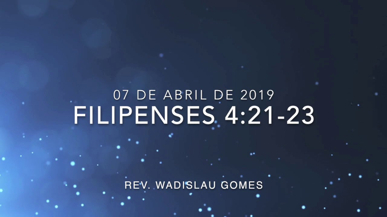 Filipenses 4:21-23 - Rev. Wadislau Gomes (áudio)
