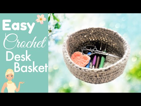 CROCHET:  Easy Desk Basket