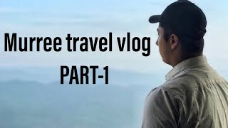 Bye Bye Lahore || MURREE TRAVEL VLOG PART1|| Vlog 24